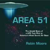 Area 51: The Untold Story of a UFO Test Pilot at America's Most Secret Air Base (The Untold Stories Series)
